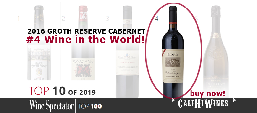Number Four WINE SPECTATOR TOP 100 OF 2019 - 2016 Groth Reserve Cabernet